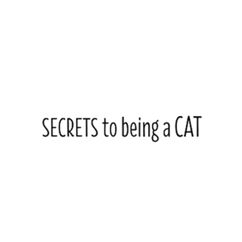 Secrets to Being a Cat