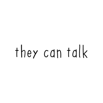They Can Talk
